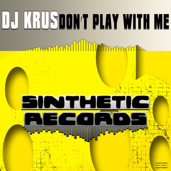 Dj Krus - Don't Play With Me