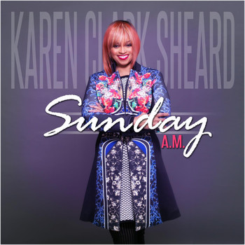 Karen Clark-Sheard - Sunday A.M. - Single