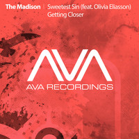 The Madison - Sweetest Sin (feat. Olivia Eliasson) / Getting Closer
