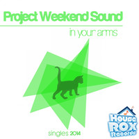 Project Weekend Sound - In Your Arms