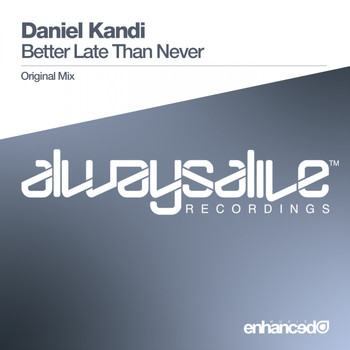 DANIEL KANDI - Better Late Than Never