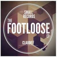 Claude F - The Footloose EP