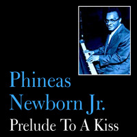 Phineas Newborn Jr. - Prelude to a Kiss