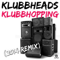 Klubbheads - Klubbhopping (2014 Remix)