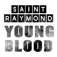 Saint Raymond - Young Blood EP