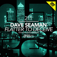 Dave Seaman - Flatter to Deceive