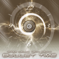 Dustin Rocksville - Bullet Time (Greg Welsh Tech Remix)