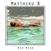 Matthieu-B - Air Kiss