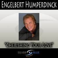 Engelbert Humperdinck - Cherishing Your Love