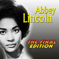 Abbey Lincoln - The Final Edition