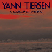 Yann Tiersen - A Midsummer Evening