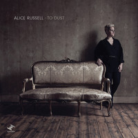 Alice Russell - To Dust (Bonus Track Version)