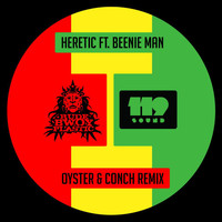 Heretic - Oyster & Conch (feat. Beenie Man)