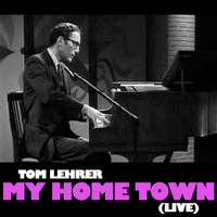 Tom Lehrer - My Home Town (Live)
