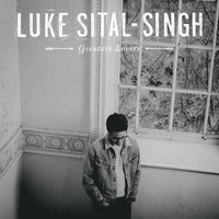 Luke Sital-Singh - Greatest Lovers