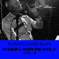 Sunnyland Slim - Walking with the Blues, Vol. 4