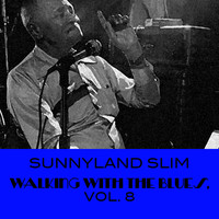 Sunnyland Slim - Walking with the Blues, Vol. 8