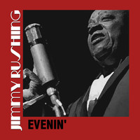 Jimmy Rushing - Evenin'