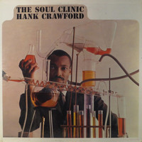 "Hank Crawford - The Soul Clinic (feat. David ""Fathead"" Newman) [Bonus Track Version]"