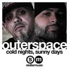 Cold Nights, Sunny Days by Outerspace