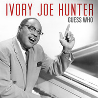 Ivory Joe Hunter - Guess Who
