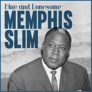 Memphis Slim - Blue and Lonesome