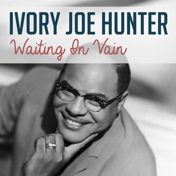 Ivory Joe Hunter - Waiting in Vain