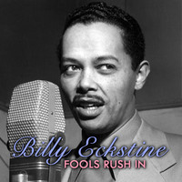 Billy Eckstine - Fools Rush In