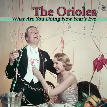 The Orioles - What Are You Doing New Year's Eve