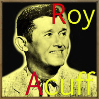Roy Acuff - Wabash Cannon Ball