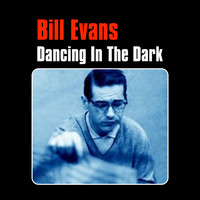 Bill Evans - Dancing in the Dark