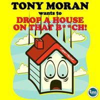 Tony Moran - Drop a House