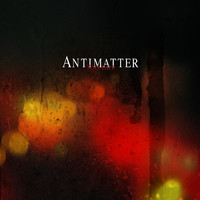 Antimatter - Too Late