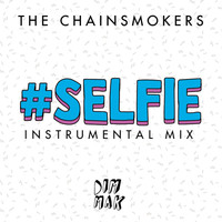 The Chainsmokers - #SELFIE (Instrumental Mix)