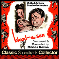 Miklós Rózsa - Blood on the Sun (Original Soundtrack) [1945]