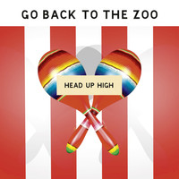 Go Back To The Zoo - Head up High (Radio Edit) - Single