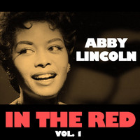 Abbey Lincoln - In the Red, Vol. 1