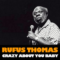 Rufus Thomas - Crazy About You Baby