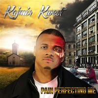 Kajmir Kwest - Pain Perfecting Me