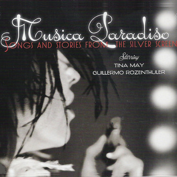 Tina May, Guillermo Rozenthuler - Musica Paradiso (Songs and Stories from the Silver Screen)