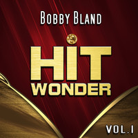 Bobby Bland - Hit Wonder: Bobby Bland, Vol. 1