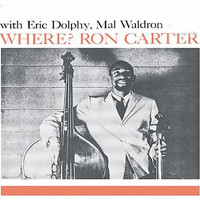 Ron Carter - Where? (feat. Eric Dolphy) [Bonus Track Version]