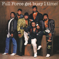 Full Force - Full Force Get Busy 1 Time! (Bonus Track Version)