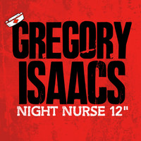 "Gregory Isaacs - Night Nurse (12"" Mix)"