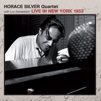 Horace Silver - Live in New York 1953 (feat. Lou Donaldson)