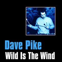 Dave Pike - Wild Is the Wind