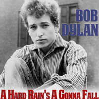 Bob Dylan - A Hard Rain's a Gonna Fall