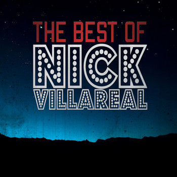Nick Villareal - The Best Of Nick Villareal