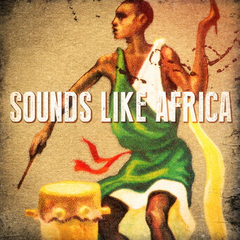 African Tribal Orchestra - Sounds Like Africa (African Beats, Drums, Sounds and Music)