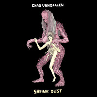 Chad Vangaalen - Shrink Dust